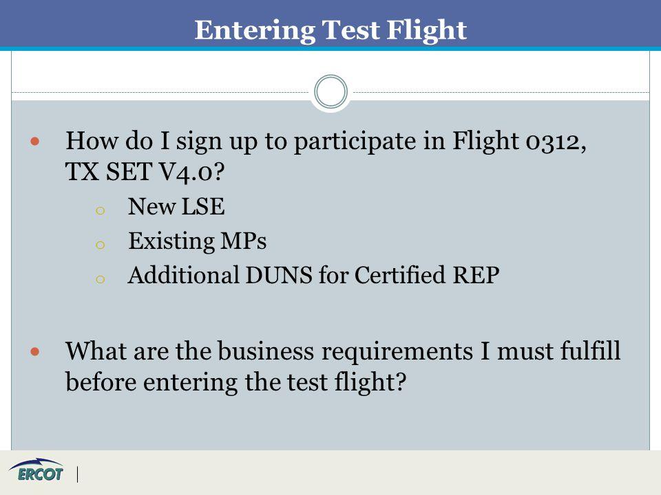 Entering Test Flight How do I sign up to participate in Flight 0312, TX SET V4.0.
