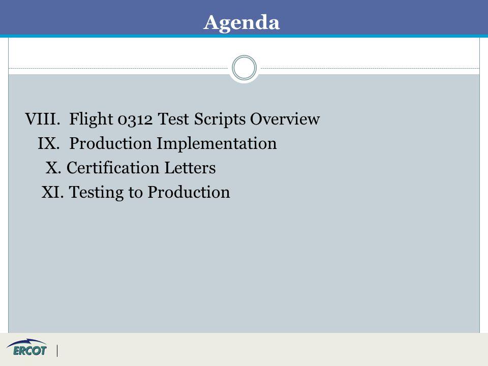 Agenda VIII. Flight 0312 Test Scripts Overview IX.