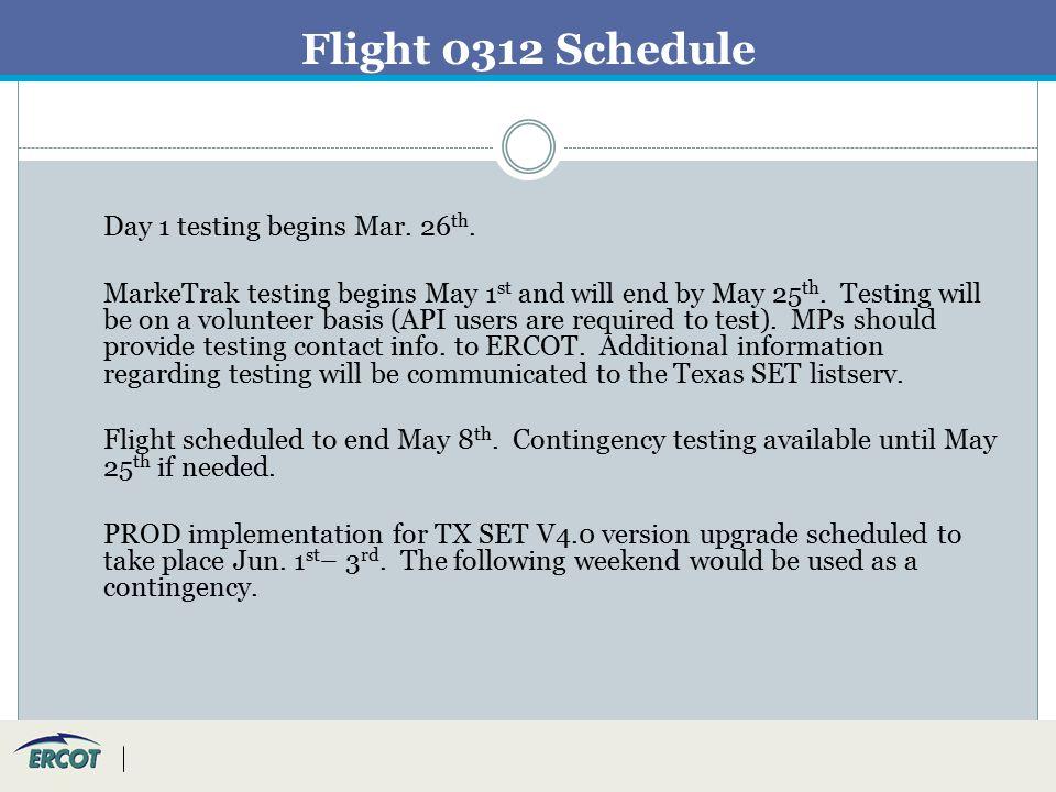 Flight 0312 Schedule Day 1 testing begins Mar. 26 th.