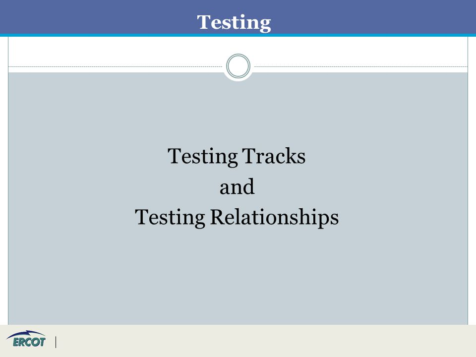 Testing Testing Tracks and Testing Relationships