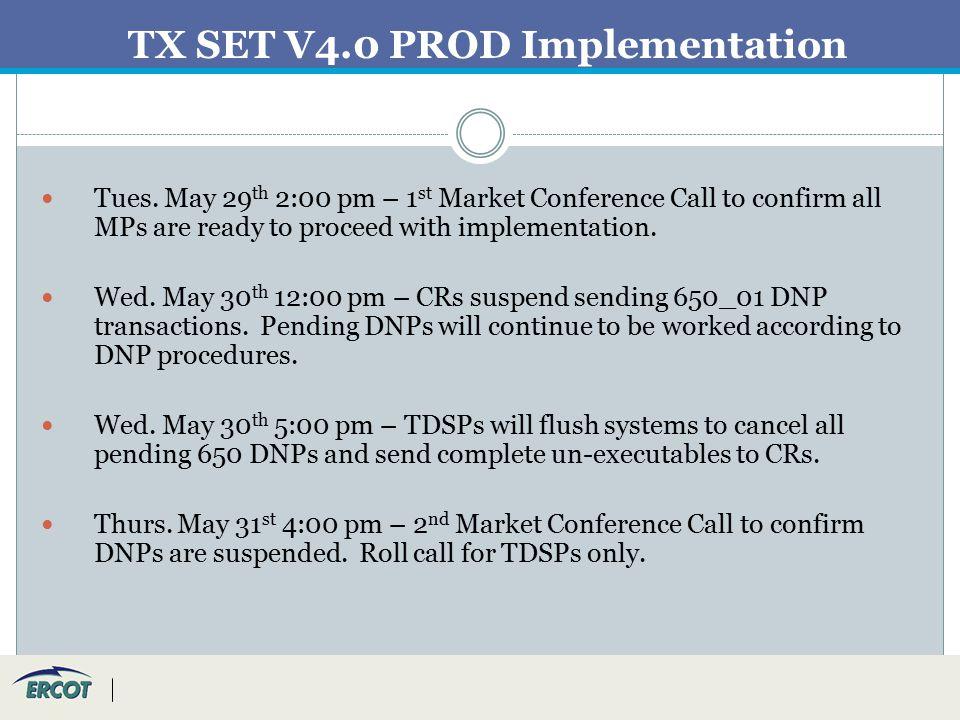 TX SET V4.0 PROD Implementation Tues.