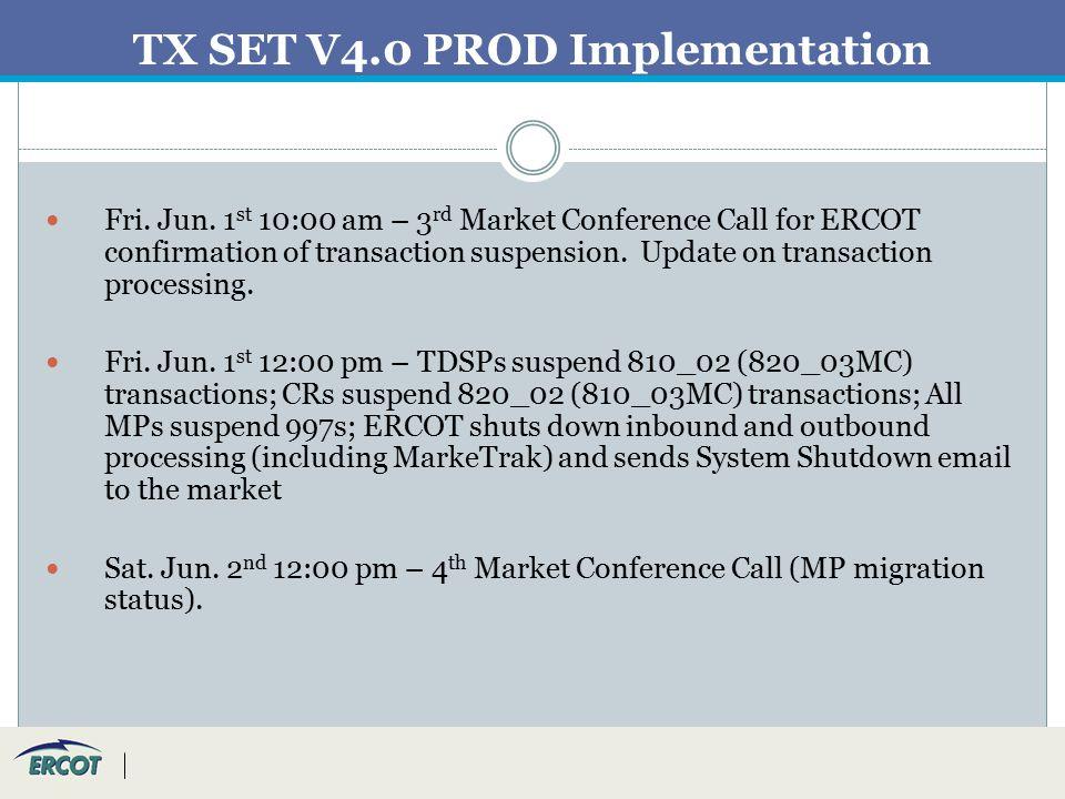 TX SET V4.0 PROD Implementation Fri. Jun.
