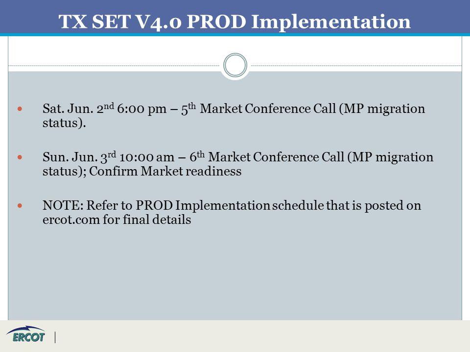 TX SET V4.0 PROD Implementation Sat. Jun.