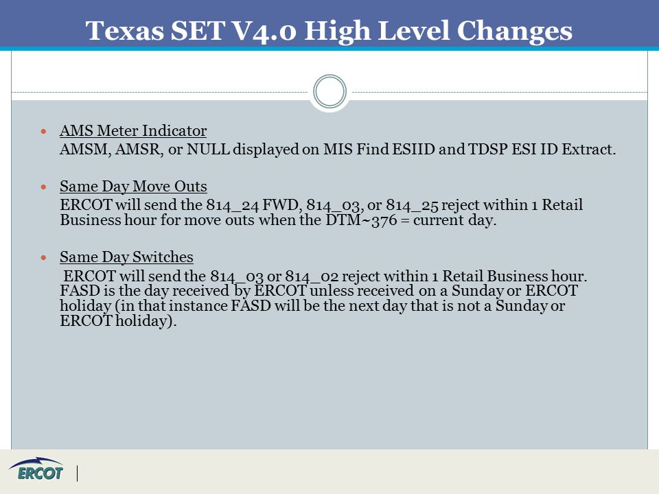 Texas SET V4.0 High Level Changes AMS Meter Indicator AMSM, AMSR, or NULL displayed on MIS Find ESIID and TDSP ESI ID Extract.