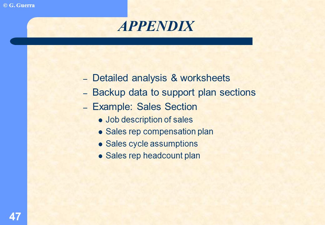 © G. Guerra 47 – Detailed analysis & worksheets – Backup data to support plan sections – Example: Sales Section Job description of sales Sales rep com