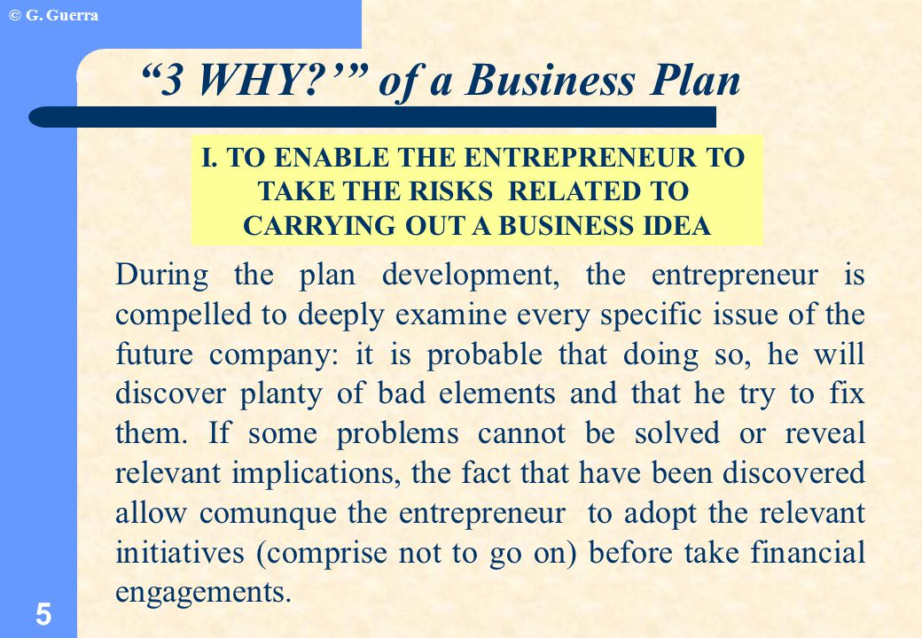 © G. Guerra 5 3 WHY ' of a Business Plan I.