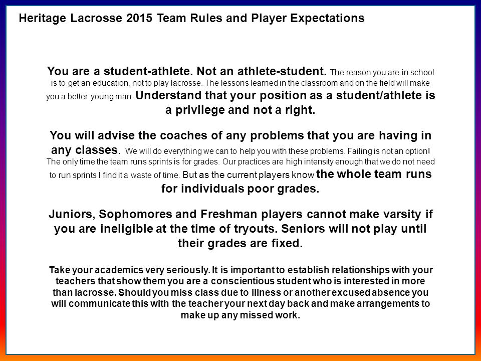 Heritage Lacrosse 2015 Team Rules and Player Expectations You are a student-athlete.