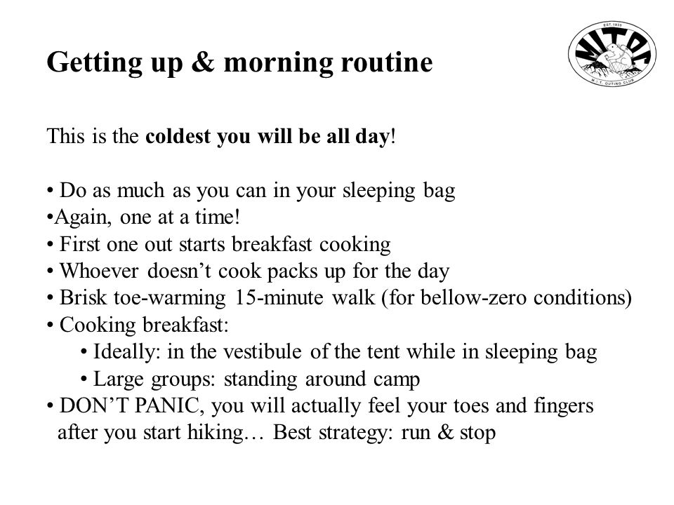 Getting up & morning routine This is the coldest you will be all day.