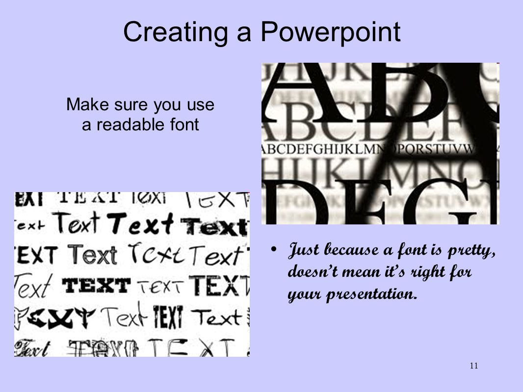 Creating a Powerpoint No more than 20 words on a slide Never include long paragraphs in a presentation.