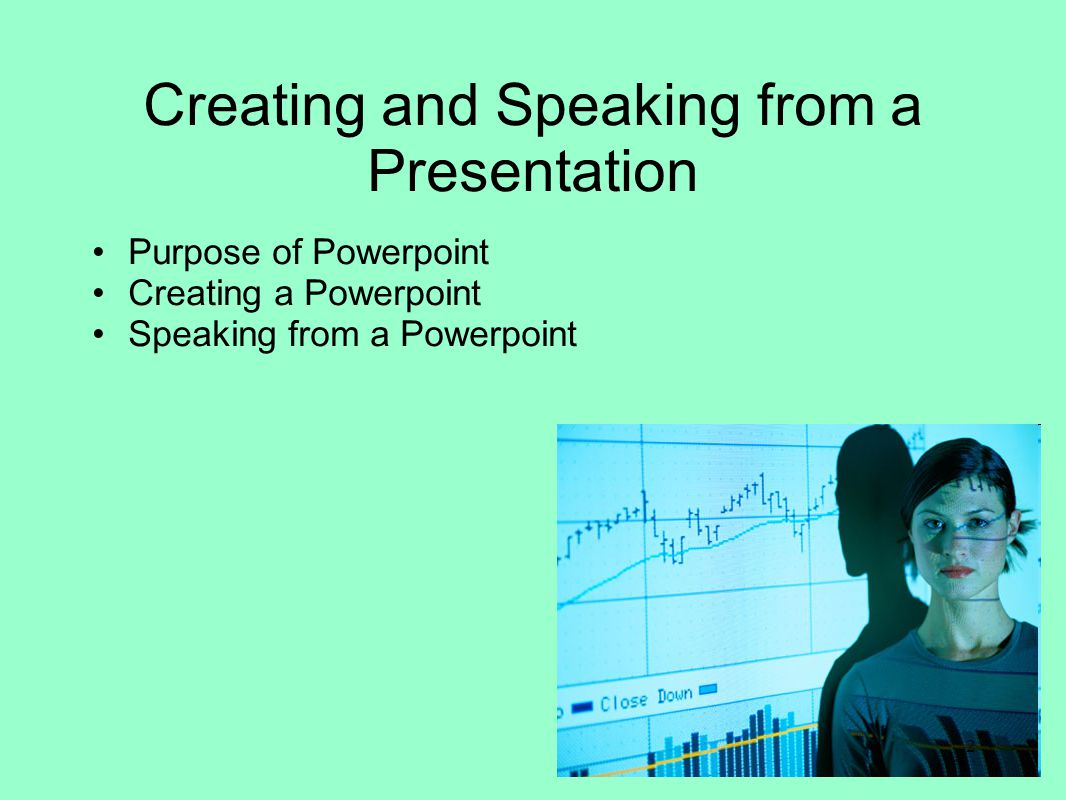 Creating and Speaking from a Presentation Steven Reid 1