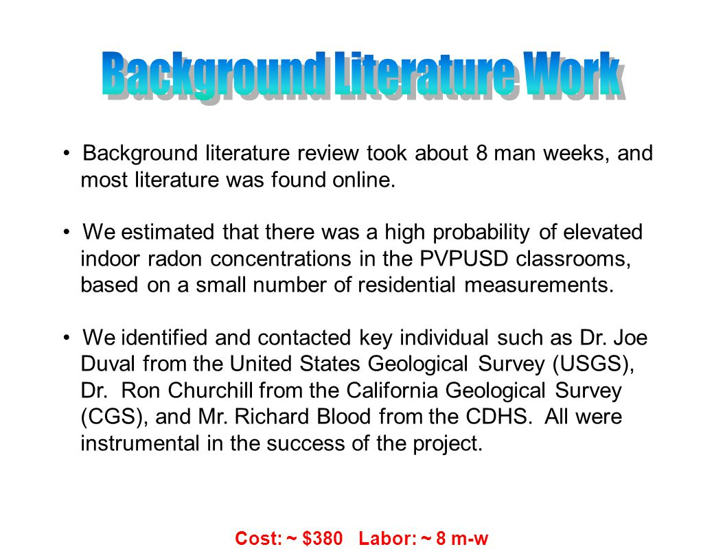 Background literature review took about 8 man weeks, and most literature was found online.