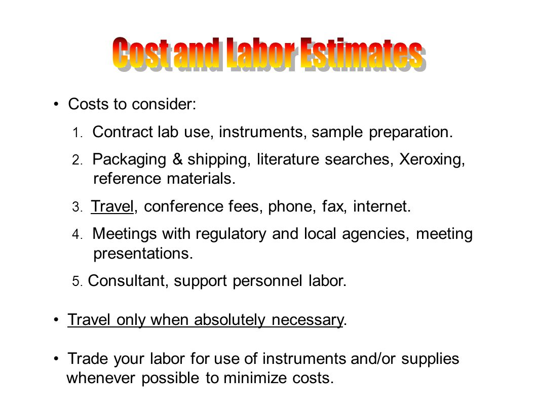 Costs to consider: 1. Contract lab use, instruments, sample preparation.