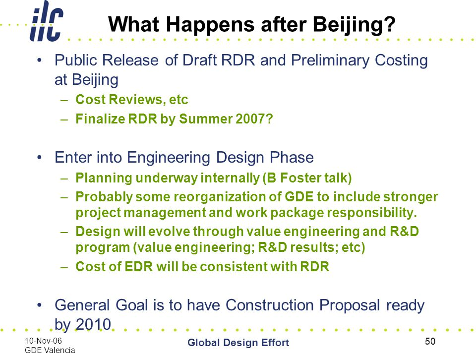 10-Nov-06 GDE Valencia Global Design Effort 50 What Happens after Beijing.