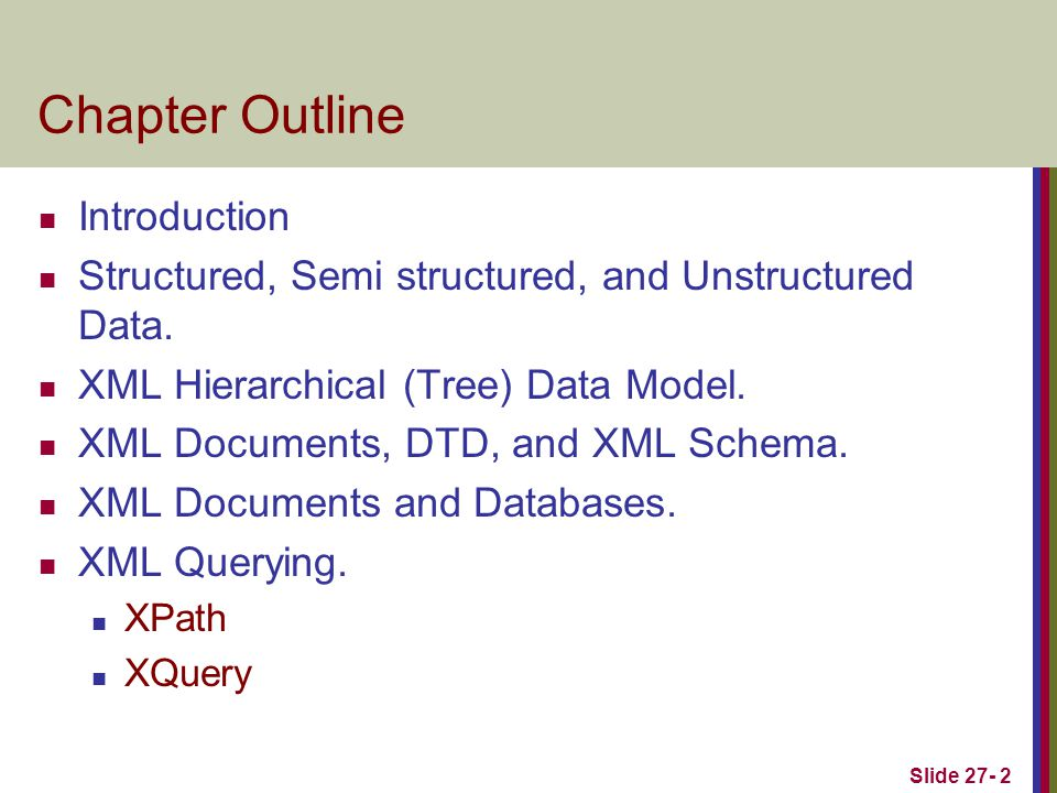 Slide 27- 33 XML Documents and Databases.
