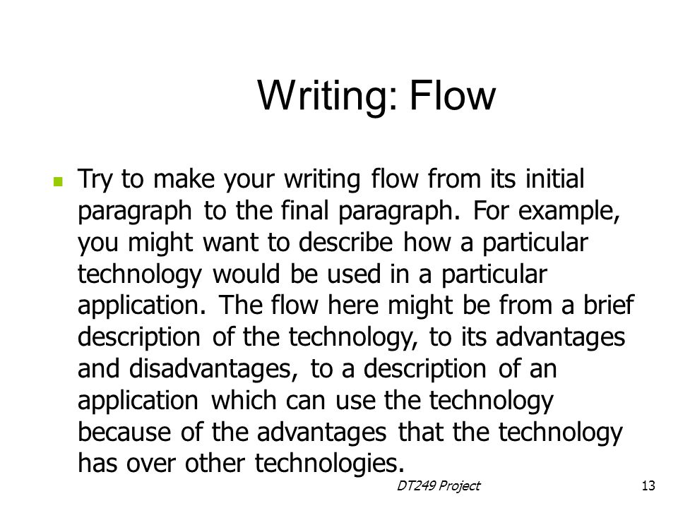 DT249 Project13 Try to make your writing flow from its initial paragraph to the final paragraph.