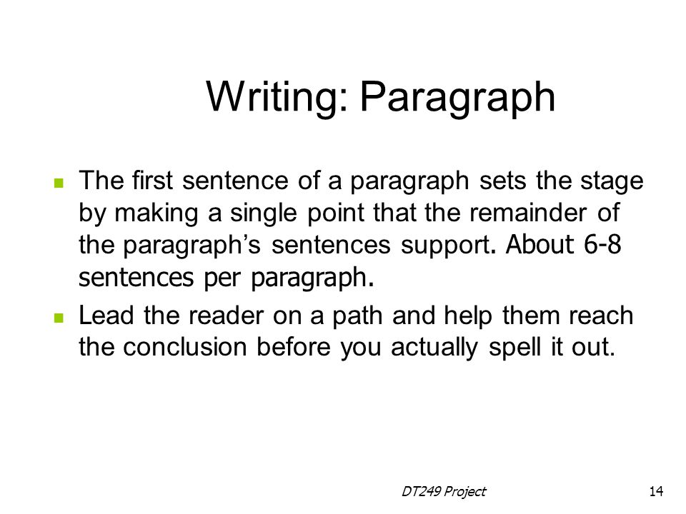 DT249 Project14 The first sentence of a paragraph sets the stage by making a single point that the remainder of the paragraph's sentences support.