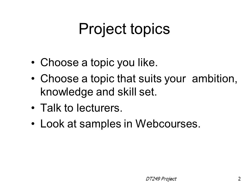DT249 Project2 Project topics Choose a topic you like.