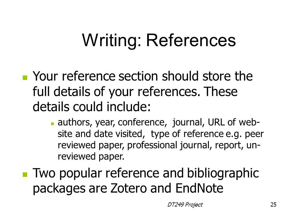 DT249 Project25 Your reference section should store the full details of your references.
