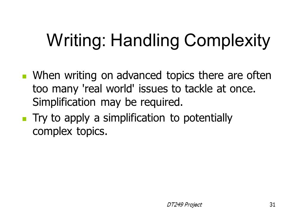 DT249 Project31 When writing on advanced topics there are often too many real world issues to tackle at once.