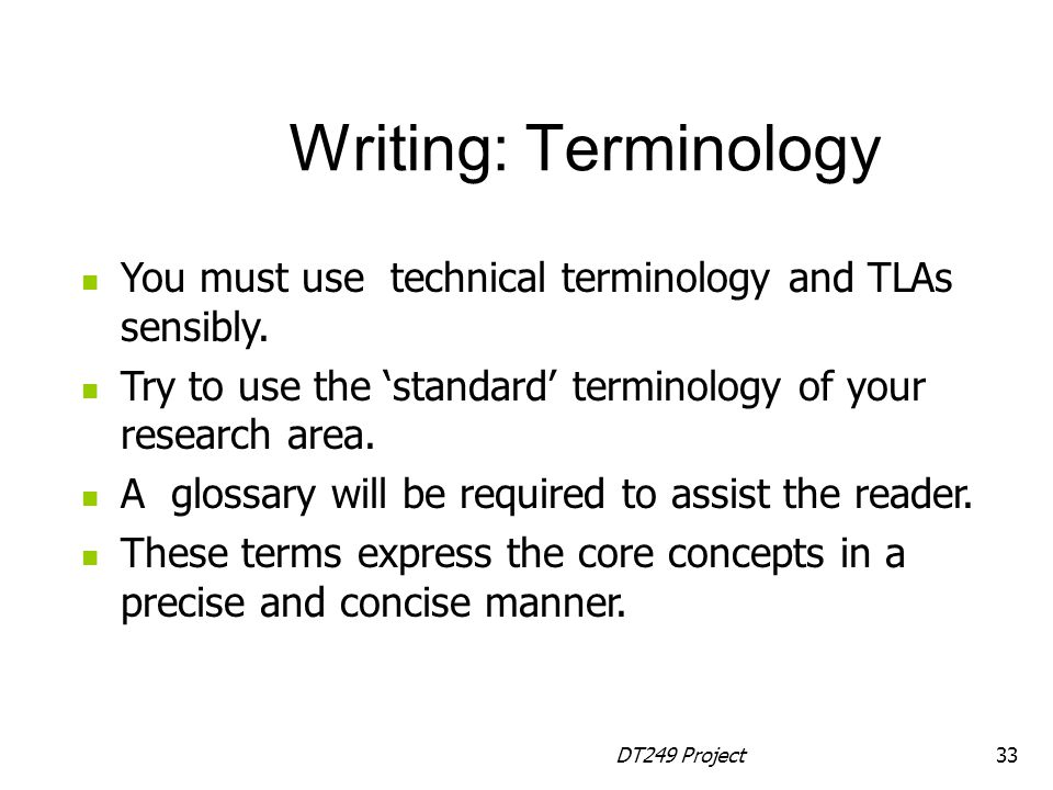 DT249 Project33 You must use technical terminology and TLAs sensibly.