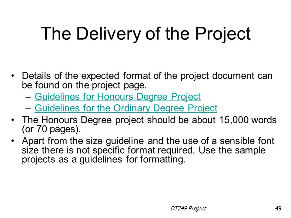 DT249 Project49 The Delivery of the Project Details of the expected format of the project document can be found on the project page.