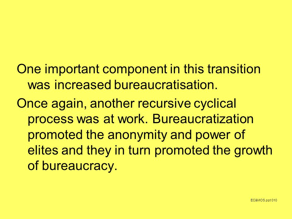 One important component in this transition was increased bureaucratisation.