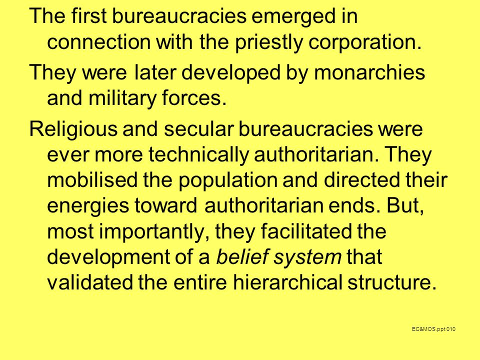 The first bureaucracies emerged in connection with the priestly corporation.