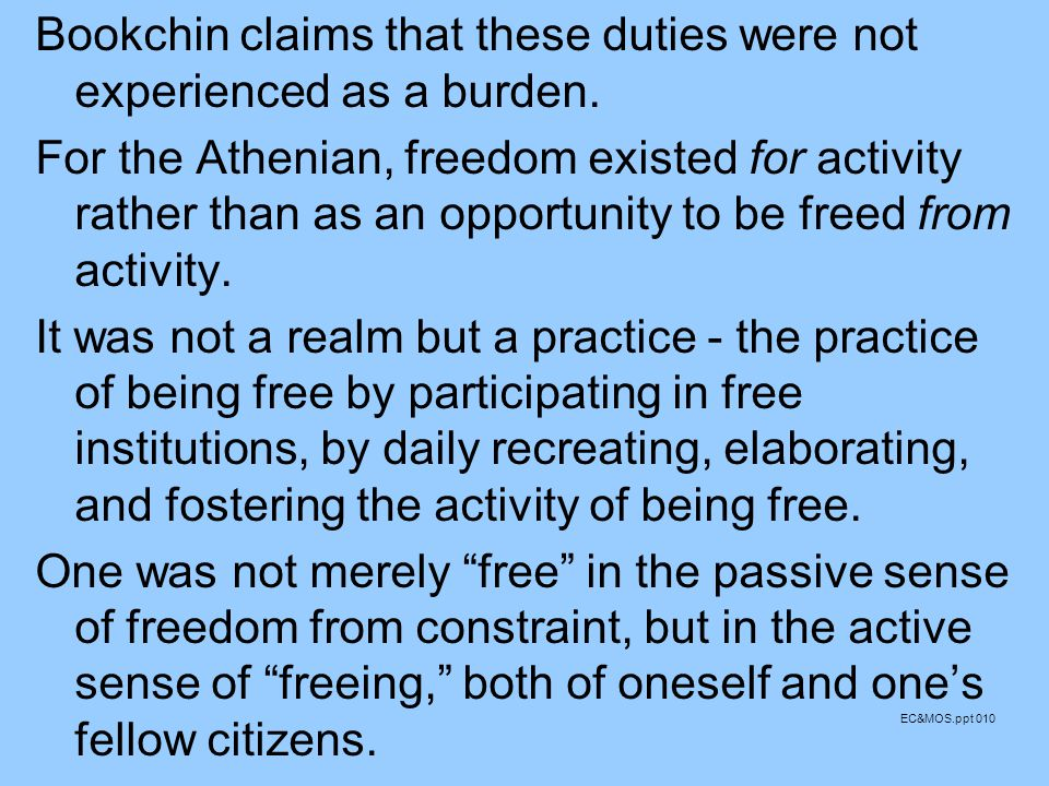 Bookchin claims that these duties were not experienced as a burden.