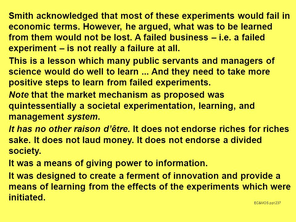 EC&MOS.ppt 237 Smith acknowledged that most of these experiments would fail in economic terms.