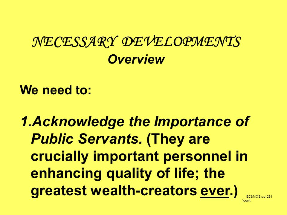 EC&MOS.ppt 261 NECESSARY DEVELOPMENTS Overview We need to: 1.Acknowledge the Importance of Public Servants.