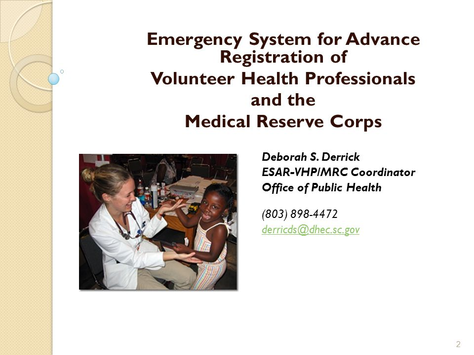 ESAR-VHP Program A national program to help health professionals volunteer during emergencies Consists of an interoperable network of systems across the U.S.