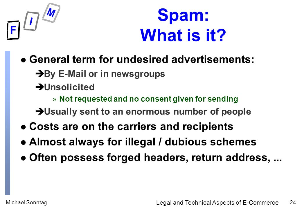 Michael Sonntag24 Legal and Technical Aspects of E-Commerce Spam: What is it.