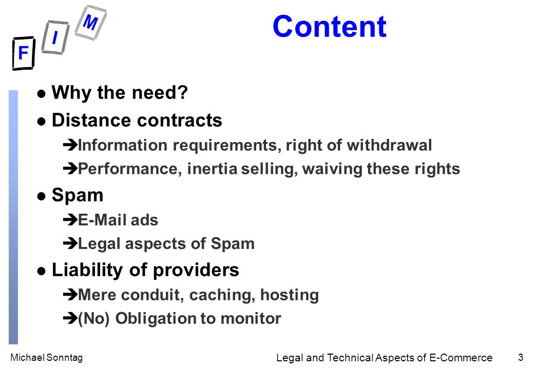 Michael Sonntag3 Legal and Technical Aspects of E-Commerce Content l Why the need.
