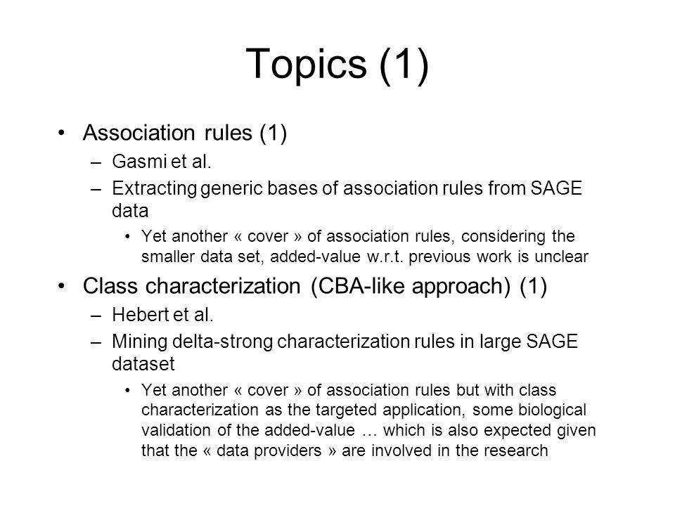 Topics (1) Association rules (1) –Gasmi et al.