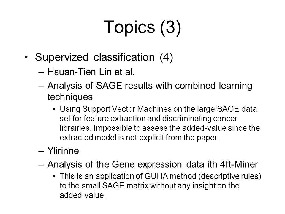 Topics (4) Supervized classification (cont.) –Esseghir et al.