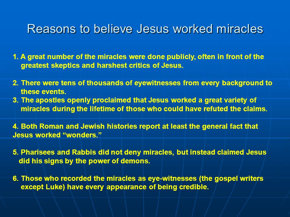 Reasons to believe Jesus worked miracles 1.