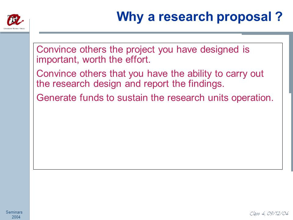 Seminars 2004 Class 4, 09/12/04 Why a research proposal .