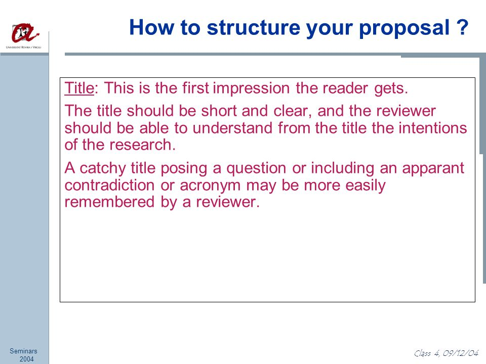 Seminars 2004 Class 4, 09/12/04 How to structure your proposal .