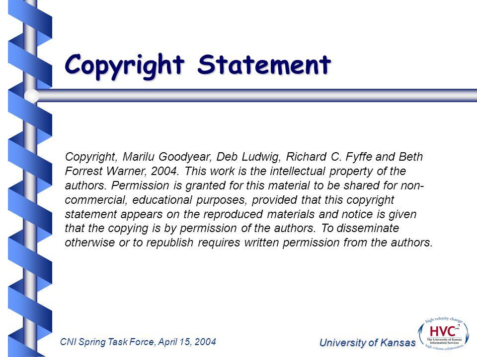 University of Kansas CNI Spring Task Force, April 15, 2004 Presenters: University of Kansas Marilu Goodyear Vice Provost for Information Services, & CIO Beth Forrest Warner Asst.