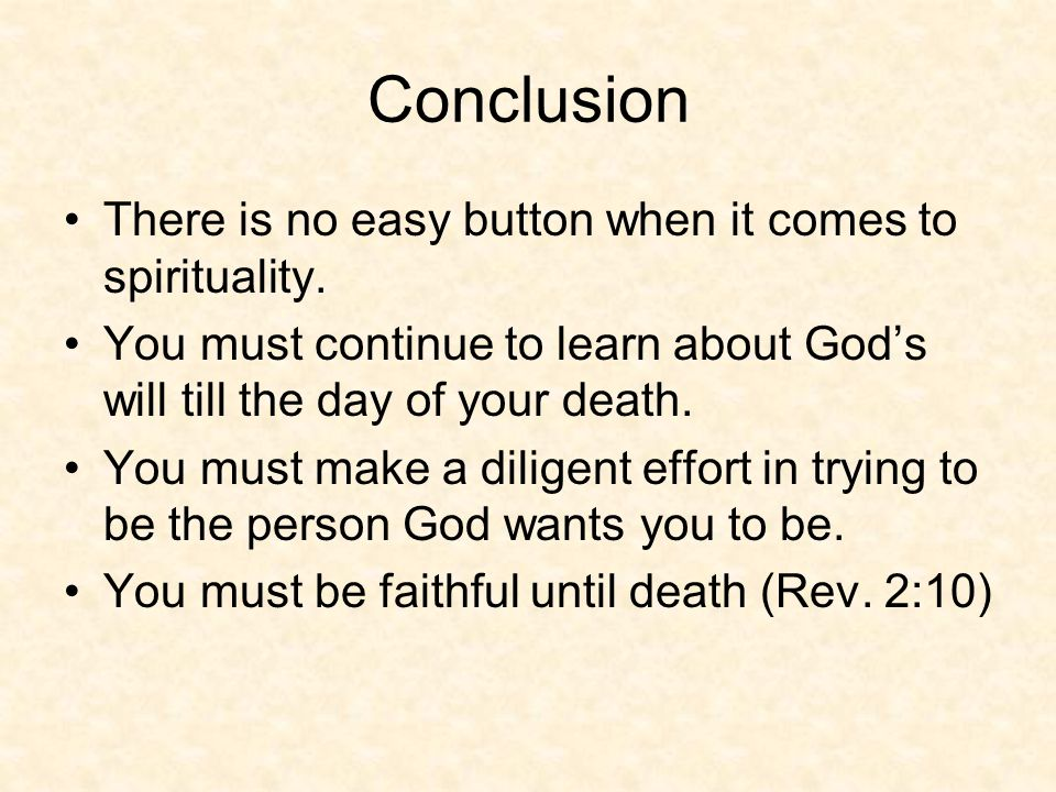 Conclusion There is no easy button when it comes to spirituality.