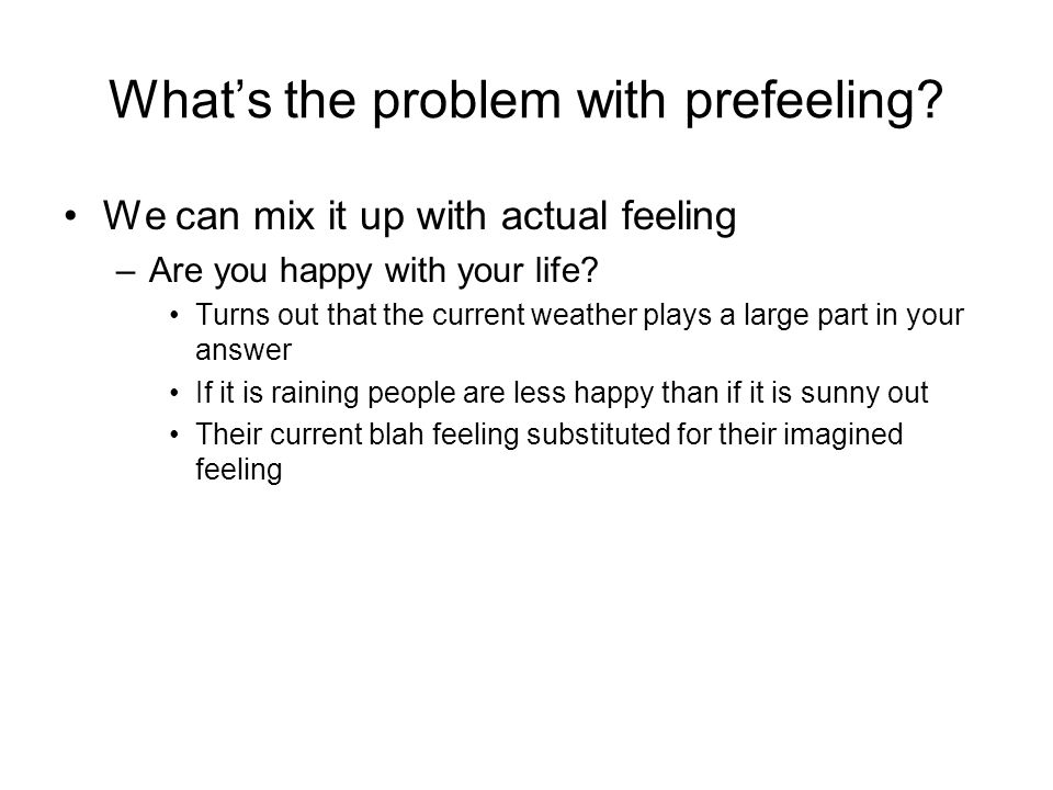 What's the problem with prefeeling.