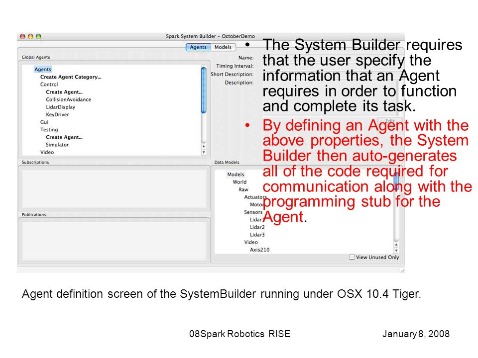 January 8, 2008Spark Robotics RISE08 Agent definition screen of the SystemBuilder running under OSX 10.4 Tiger.