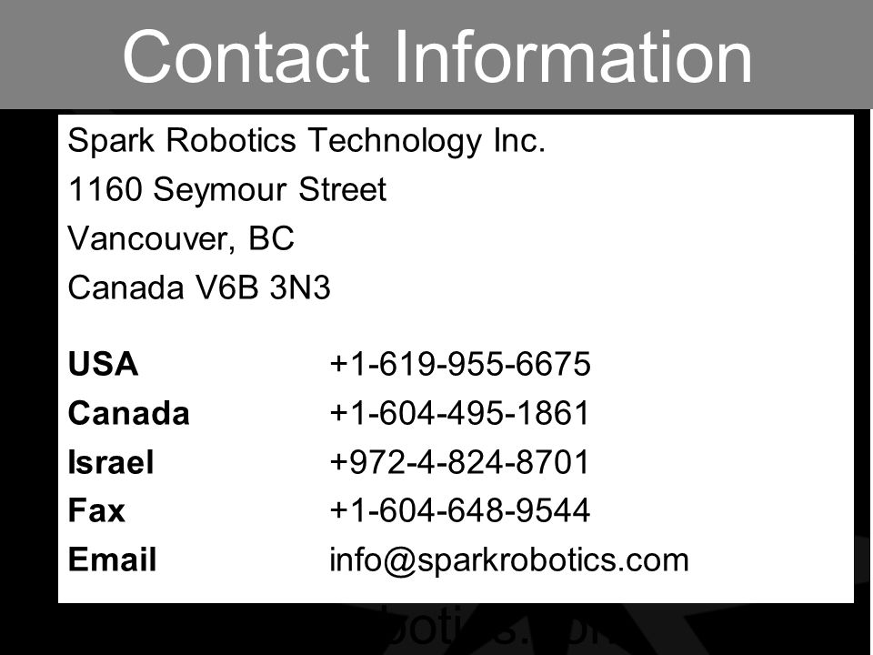 January 8, 2008Spark Robotics RISE08 Contact Information Spark Robotics Technology Inc.
