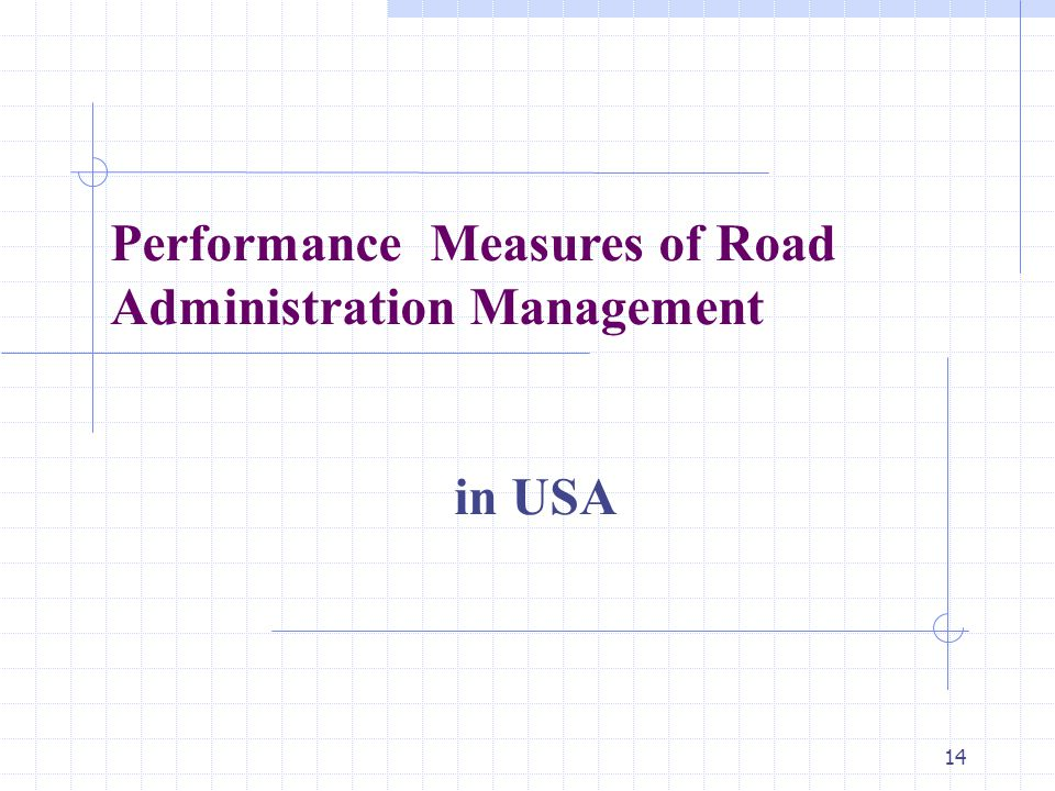 14 Performance Measures of Road Administration Management in USA
