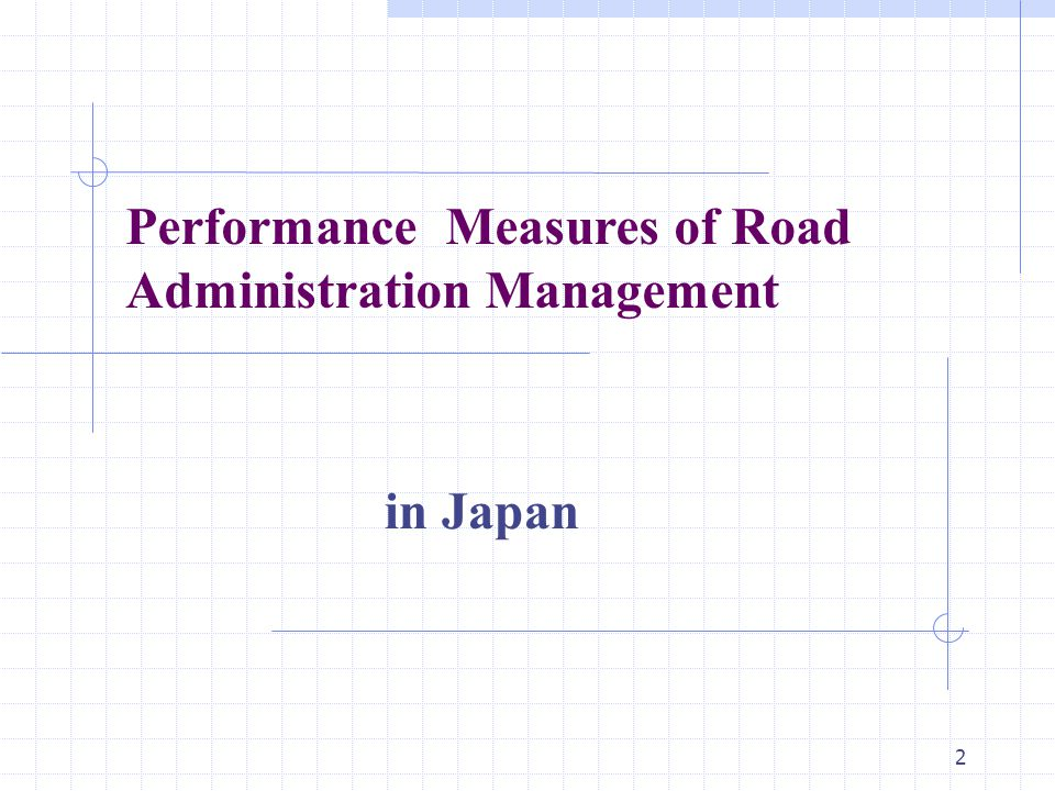 2 in Japan Performance Measures of Road Administration Management