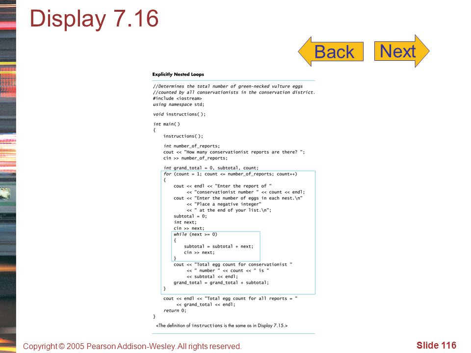 Copyright © 2005 Pearson Addison-Wesley. All rights reserved. Slide 116 Next Back Display 7.16