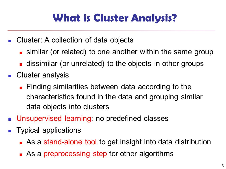 3 What is Cluster Analysis.