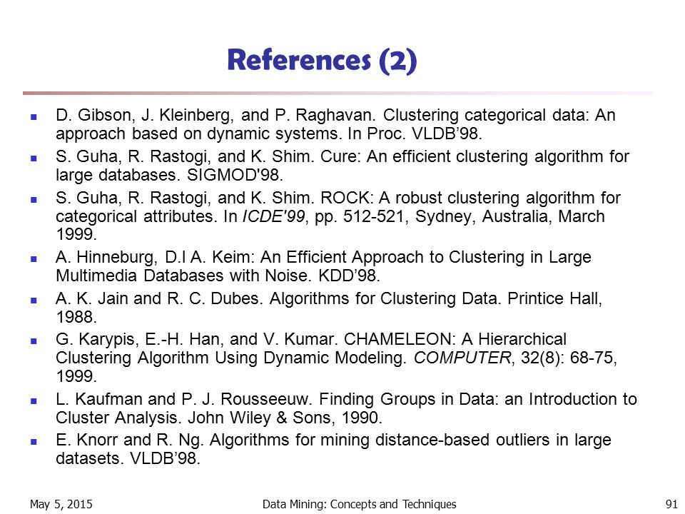 May 5, 2015Data Mining: Concepts and Techniques91 References (2) D.