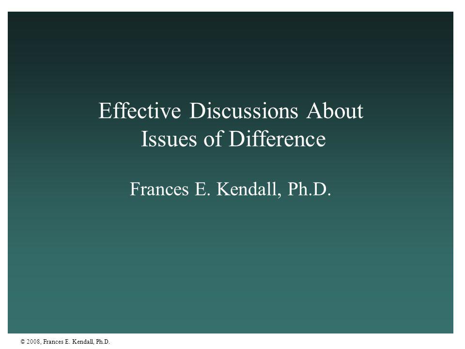 © 2008, Frances E.Kendall, Ph.D.