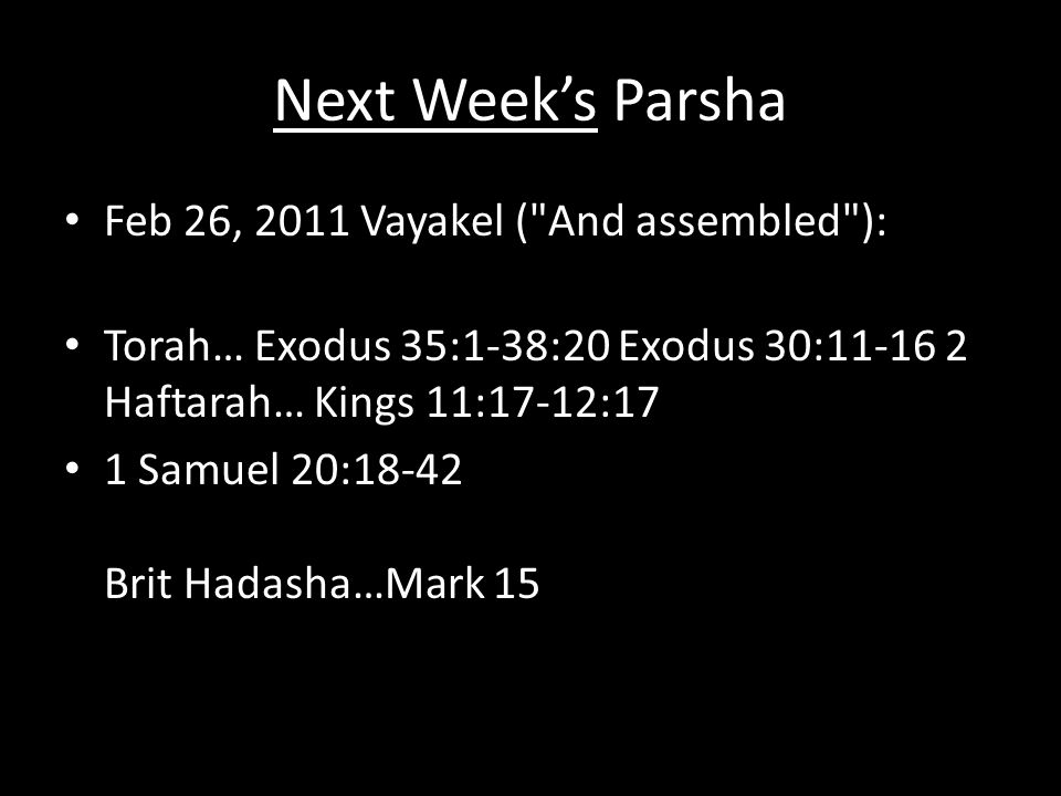 Next Week's Parsha Feb 26, 2011 Vayakel (